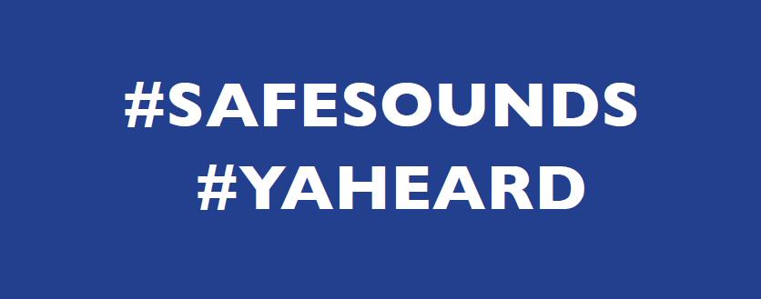 #safesounds #yaheard
