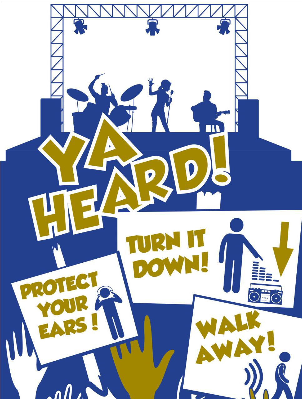 Ya Heard! Protect Your Ears! Turn It Down! Walk Away!